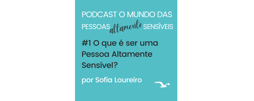 Podcast #1 O que é ser uma Pessoa Altamente Sensível