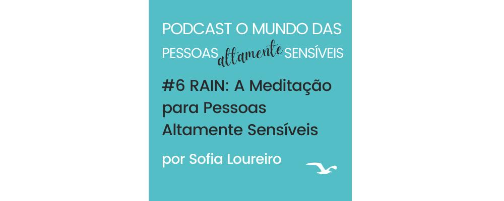 Podcast #6 RAIN: A Meditação para Pessoas Altamente Sensíveis
