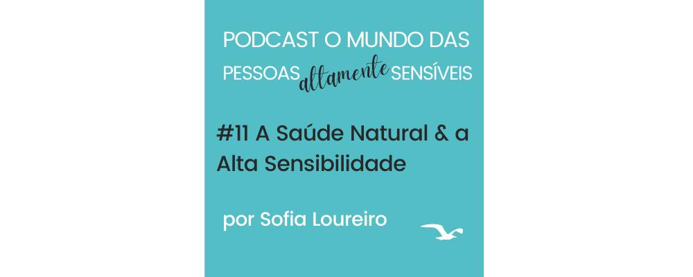 Podcast #11 A Saúde Natural & a Alta Sensiblidade