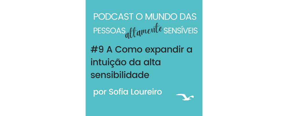 Podcast #9 Como confiar na intuição da Alta Sensibilidade