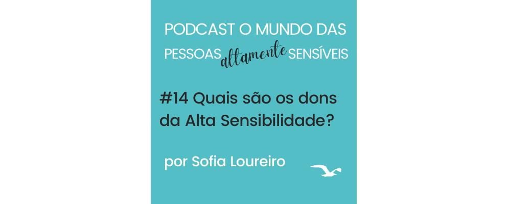 Podcast #14 Quais são os dons da Alta Sensibilidade?