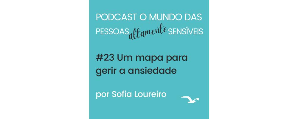 Podcast #23 Um mapa para gerir a ansiedade