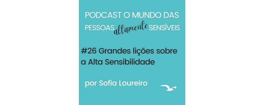 Podcast #26 Grandes lições sobre a Alta Sensibilidade