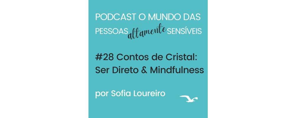 Podcast #28 Contos de Cristal: Ser Direto e prática de mindfulness